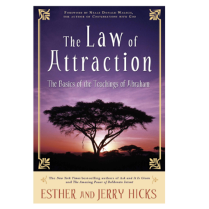 The Law of Attraction The Basics of the Teachings of Abraham